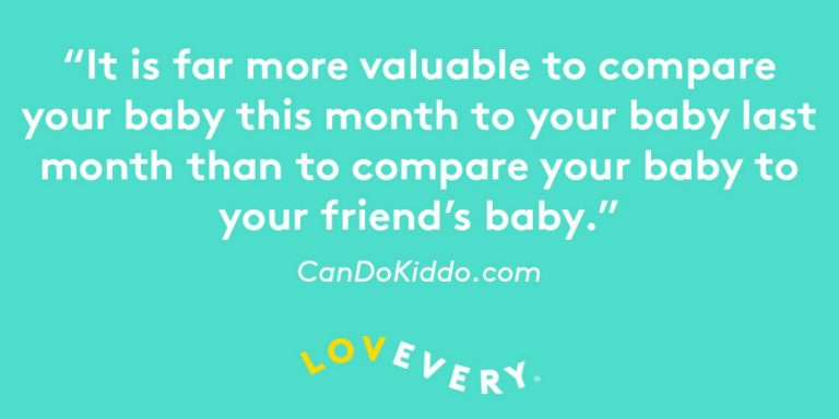 "Quote saying ""It is far more valuable to compare your baby this month to your baby last month than to compare your baby to your friends baby"""